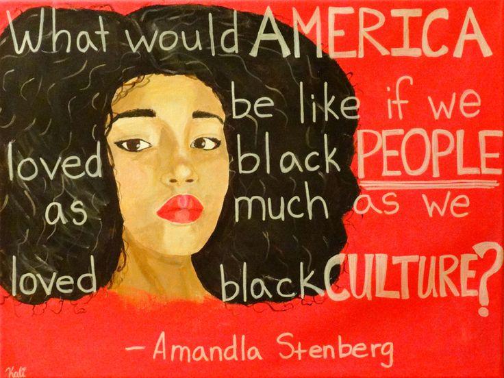 9f4ef67953c326c75e4135fdc3533603--amandla-stenberg-empowering-quotes