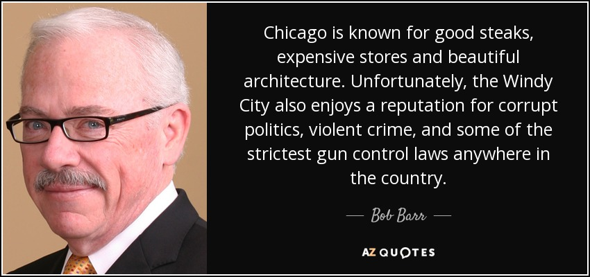 quote-chicago-is-known-for-good-steaks-expensive-stores-and-beautiful-architecture-unfortunately-bob-barr-97-34-67